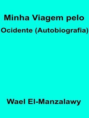 cover image of Minha Viagem pelo Ocidente (autobiografia)
