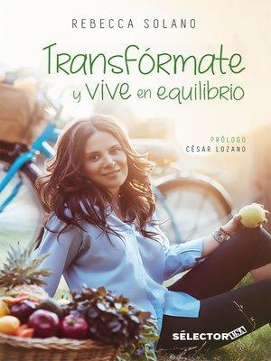 cover image of Transfórmate y vive en equilibrio