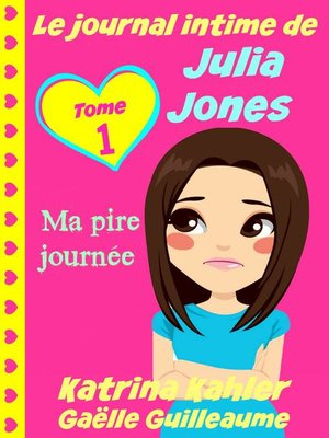 cover image of Le journal intime de Julia Jones--Ma pire journée !