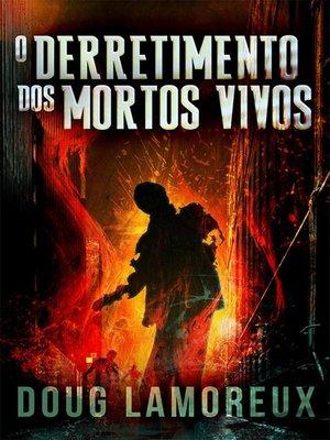 cover image of O Derretimento dos Mortos Vivos