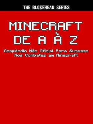 cover image of Minecraft de a à Z--Compêndio Não Oficial Para Sucesso Nos Combates Em Minecraft
