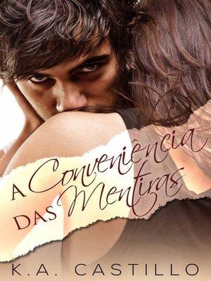 cover image of A Conveniência das Mentiras
