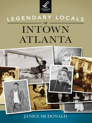 cover image of Legendary Locals of Intown Atlanta
