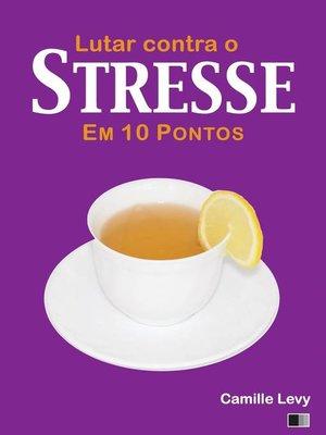 cover image of Lutar contra o Stresse em 10 pontos