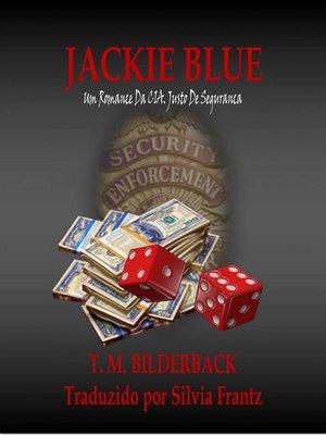 cover image of Jackie Blue--Um Romance Da CIA. Justo de Seguranca