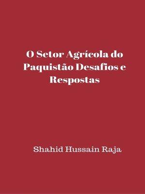 cover image of O Setor Agrícola do Paquistão  Desafios e Respostas