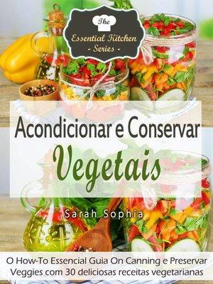 cover image of Acondicionar e Conservar Vegetais