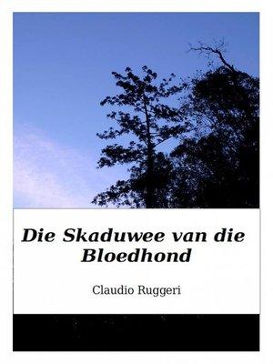 cover image of Die Skaduwee van die Bloedhond