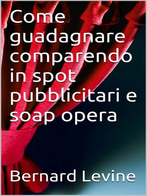 cover image of Come guadagnare comparendo in spot pubblicitari e soap opera