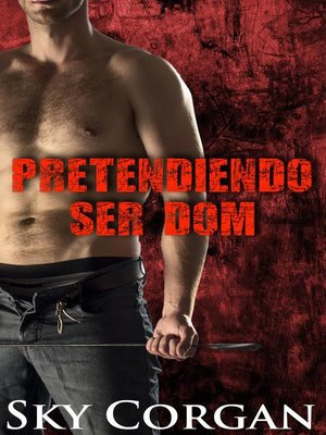 cover image of Pretendiendo ser Dom