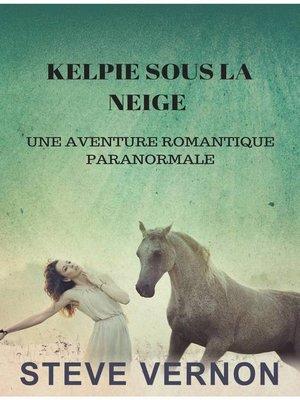 cover image of KELPIE SOUS LA NEIGE
