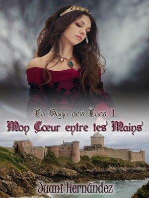 cover image of Mon cœur entre tes mains