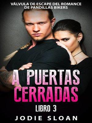 cover image of A Puertas Cerradas Libro 3
