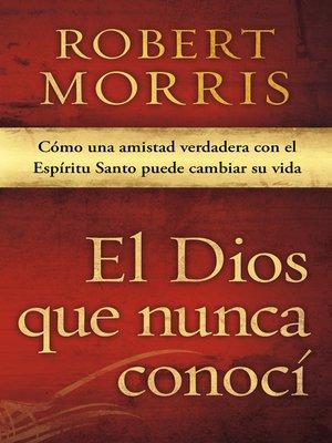 cover image of El Dios que nunca conocí
