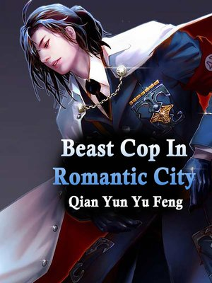 cover image of Beast Cop In Romantic City