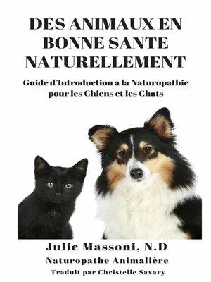 cover image of Des Animaux en Bonne Santé Naturellement