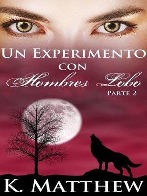 cover image of Un experimento con hombres lobos