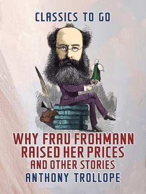 cover image of Why Frau Frohmann Raised Her Prices, and Other Stories