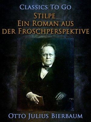 cover image of Stilpe Ein Roman aus der Froschperspektive