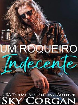 cover image of Um Roqueiro Indecente