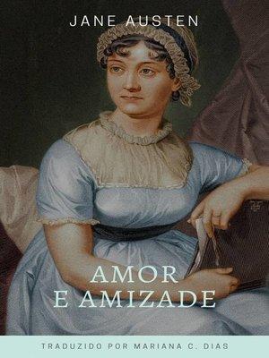 cover image of Amor e amizade