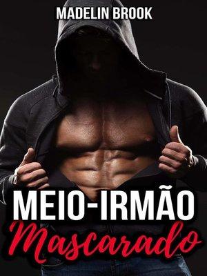 cover image of Meio-irmão Mascarado