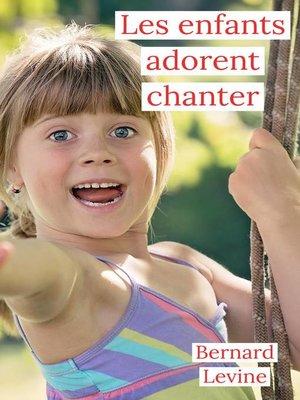 cover image of Les enfants adorent chanter