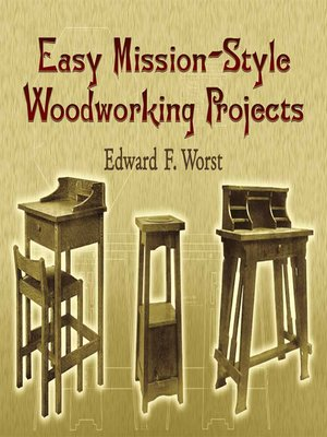 Easy Mission Style Woodworking Projects By Edward F Worst