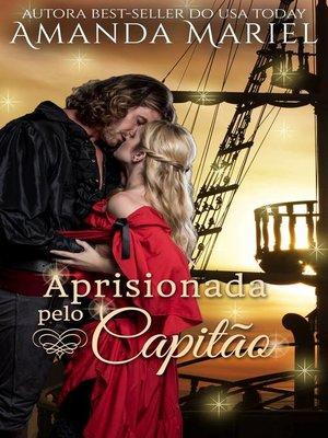 cover image of Aprisionada pelo Capitão