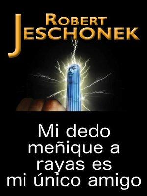 cover image of Mi dedo meñique a rayas es mi único amigo.
