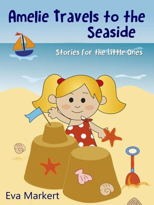 cover image of Amelie Travels to the Seaside, Stories for the Little Ones