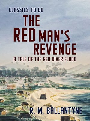 cover image of The Red Man's Revenge a Tale of the Red River Flood