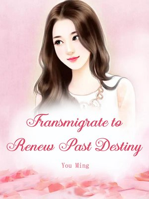 cover image of Transmigrate to Renew Past Destiny