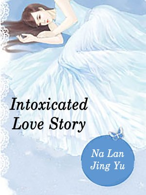 cover image of Intoxicated Love Story