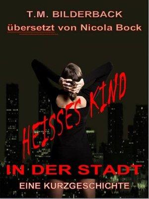 cover image of Heißes Kind In Der Stadt