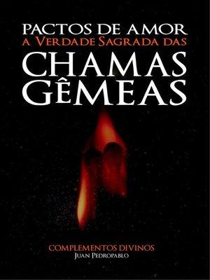 cover image of Pactos de Amor--A Verdade Sagrada das Chamas Gêmeas