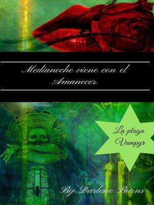 cover image of Medianoche viene con el Amanecer