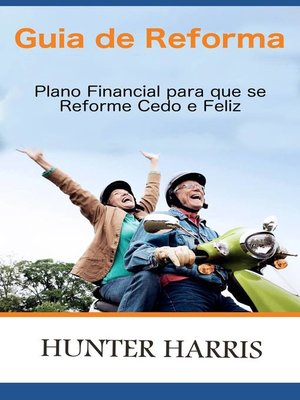 cover image of Guia de Reforma--Plano Financial para que se Reforme Cedo e Feliz