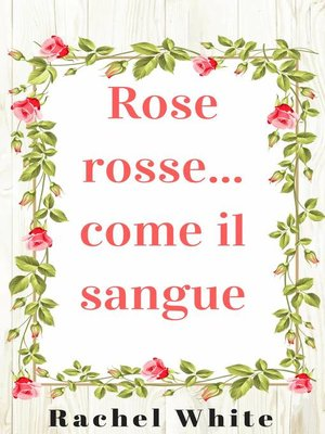 cover image of Rose rosse... come il sangue