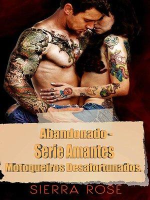 cover image of Abandonado--Série Amantes Motoqueiros Desafortunados.