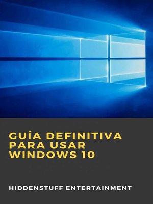 cover image of Guía definitiva para usar Windows 10