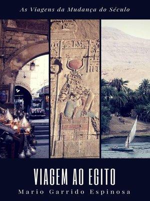 cover image of As Viagens da Mudança do Século--VIAGEM AO EGITO