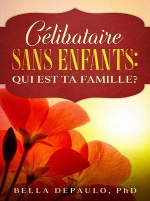 cover image of Célibataire, Sans Enfants