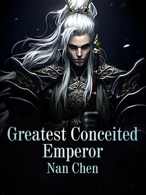 cover image of Greatest Conceited Emperor
