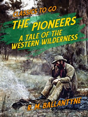 cover image of The Pioneers a Tale of the Western Wilderness