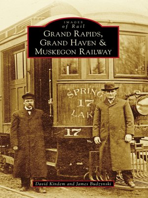 cover image of Grand Rapids, Grand Haven, and Muskegon Railway