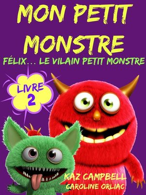 cover image of Félix... le vilain petit monstre