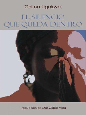 cover image of El Silencio Que Queda Dentro