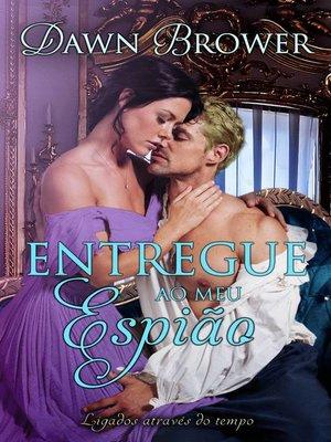 cover image of Entregue ao Meu Espião