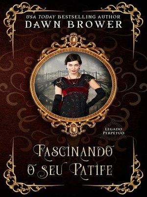cover image of Fascinando o seu Patife